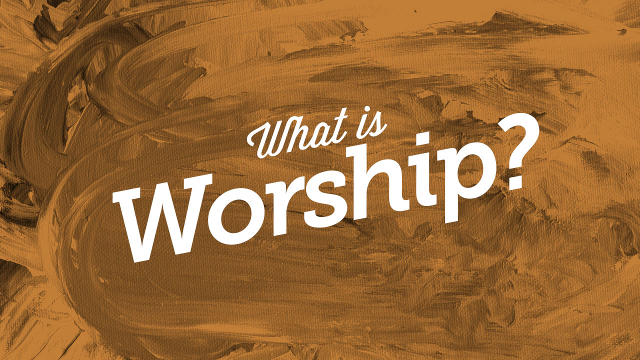 WhatIsWorship