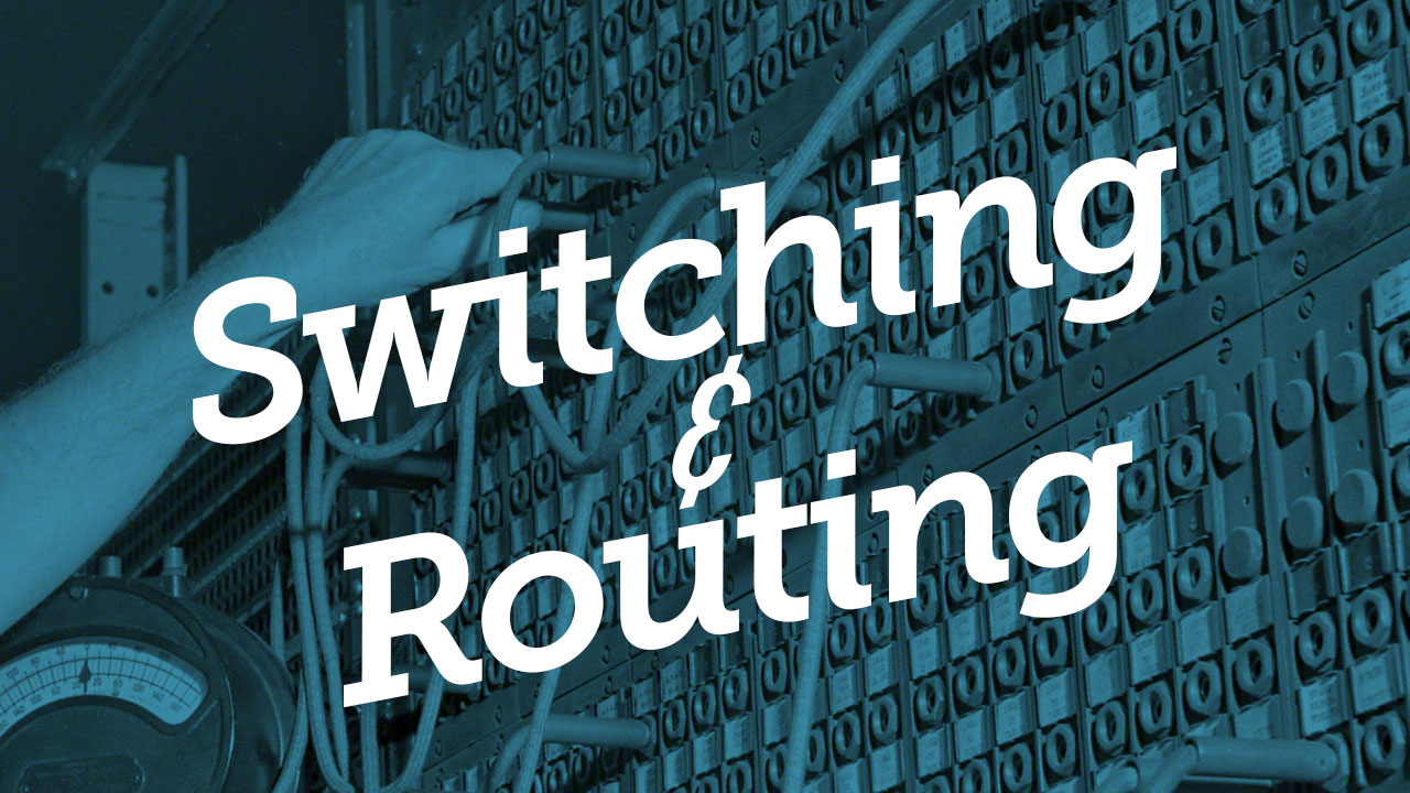 015_SwitchingAndRouting