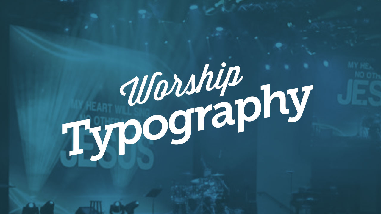 040_WorshipTypography